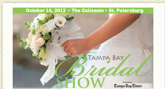 St. Petersburg Bridal Show Sunday October 14, 2012 - Tampa Bay Times Bridal Show The Coliseum