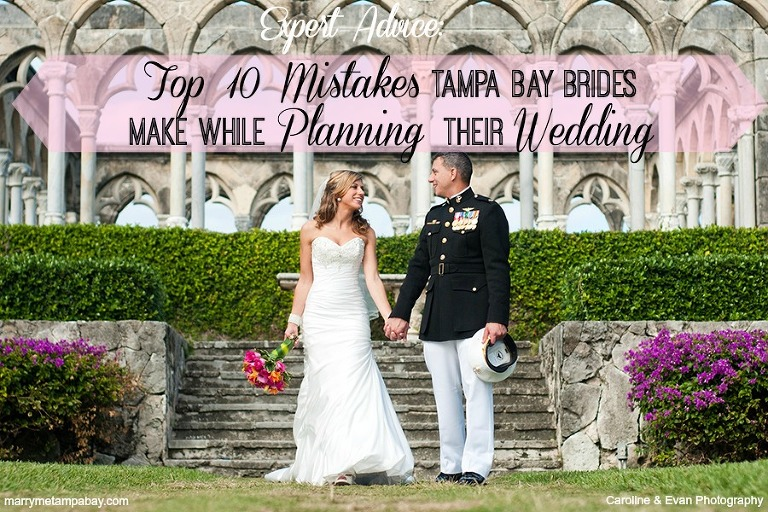 Top 10 Mistakes Tampa Bay Brides Make While Planning Their Wedding Planner In FL Burkle Events Award Winning