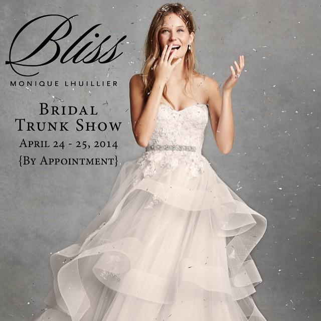 Bliss by Monique Lhuillier Bridal Trunk Show | April 24-25th Isabel O'Neil Bridal