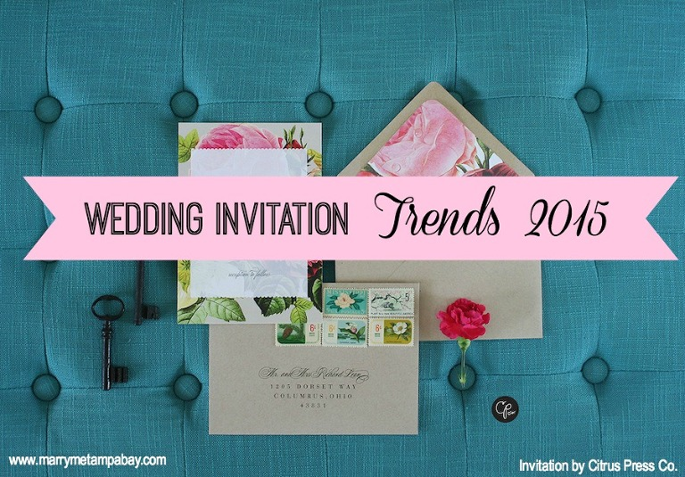 Wedding Invitation Trends 2015  | Tampa Bay Wedding Stationary
