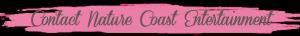 Contact Nature Coast Entertainment