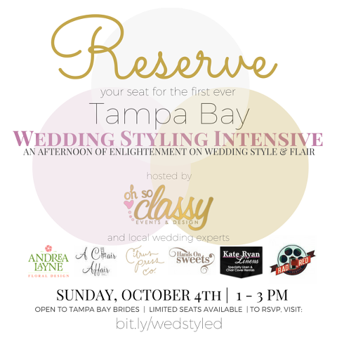 October 2015 Wedding Styling Intensive for Tampa Bay Brides | Oh So Classy Events