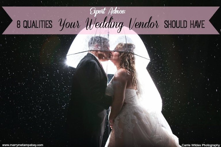 Expert Wedding Planning Advice: 8 Qualities Your Wedding Vendor Should Have
