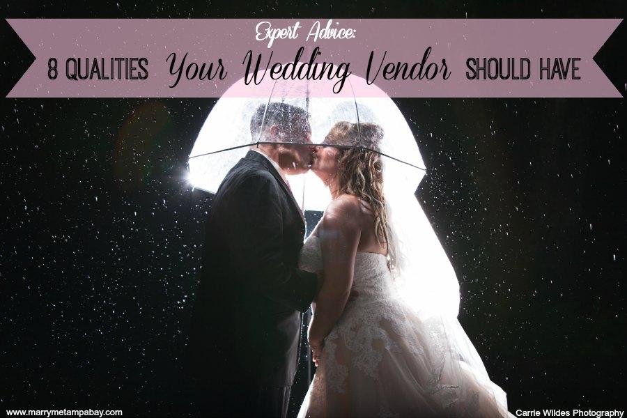 Expert Wedding Planning Advice: 8 Qualities Your Wedding Vendor Should Have