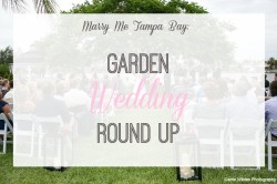 Tampa Garden Wedding Venues | Real Garden Weddings in Tampa