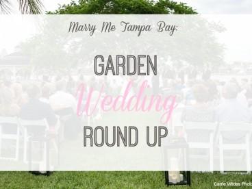 Tampa Garden Wedding Venues | Real Garden Weddings in Tampa