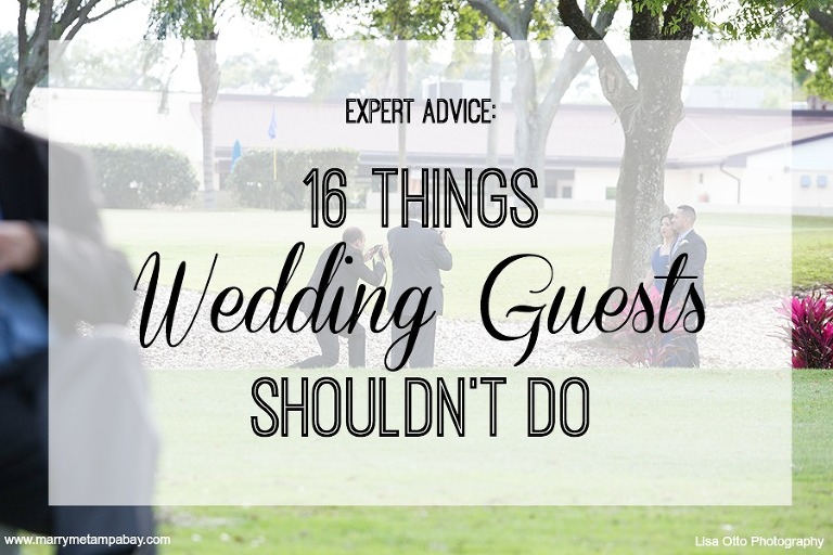 Expert Advice: 16 Things Wedding Guests Shouldn't Do