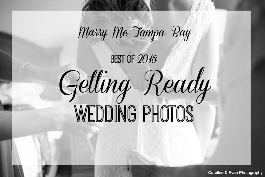 Wedding Best of 2015 - Getting Ready Wedding Photos