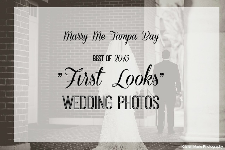 "Marry Me Tampa Bay Wedding Best of 2015 - ""First Look"" Wedding Photos"