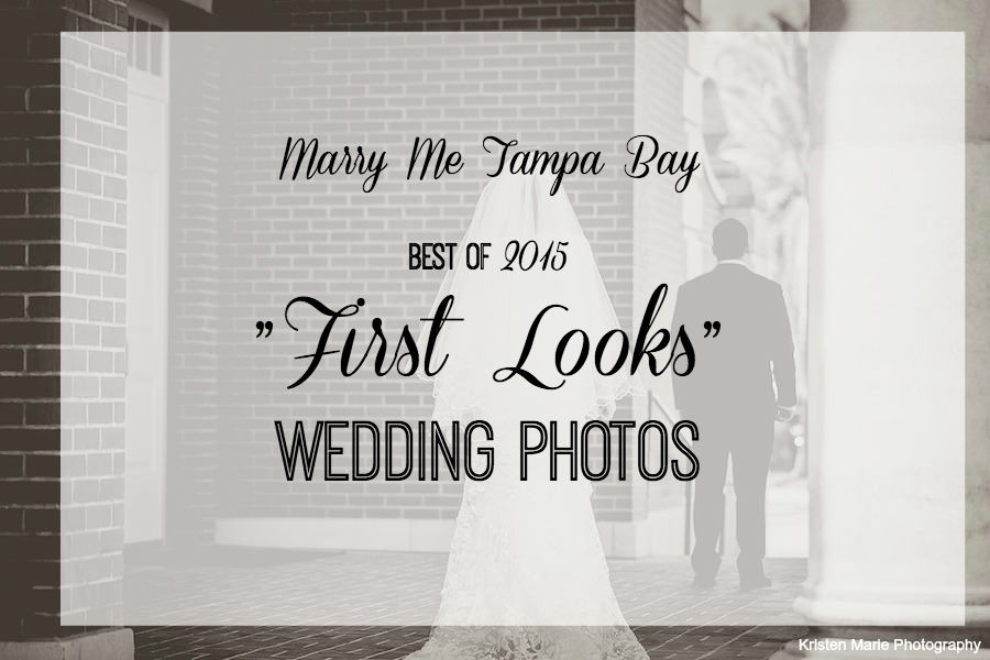 """Marry Me Tampa Bay Wedding Best of 2015 - """"First Look"""" Wedding Photos"""