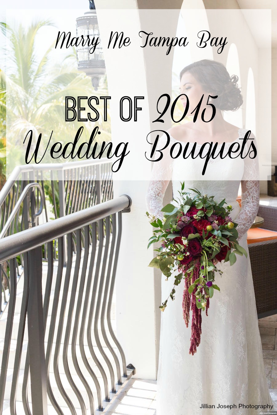 Marry Me Tampa Bay Wedding Best of 2015 - Tampa Bay Wedding Florist Bouquets