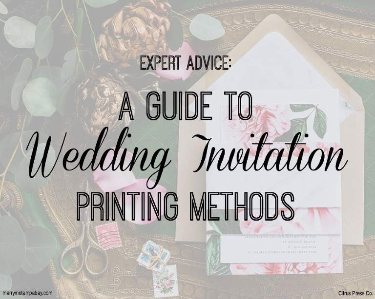 A guide to wedding invitation printing methods with citrus press co expert advice a guide to wedding invitation printing methods custom tampa bay wedding invitations junglespirit Gallery