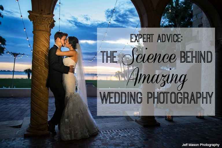 Expert Advice: The Science Behind Amazing Wedding Photography | Jeff Mason Photography