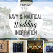 friday five navy and nautical wedding inspiration