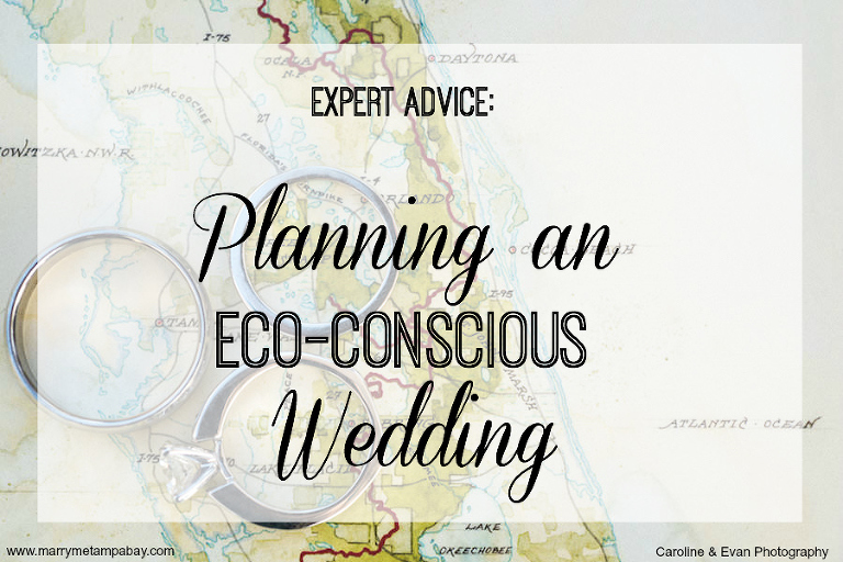 Tampa Bay Wedding Expert Advice, Planning an Eco-Conscious Wedding
