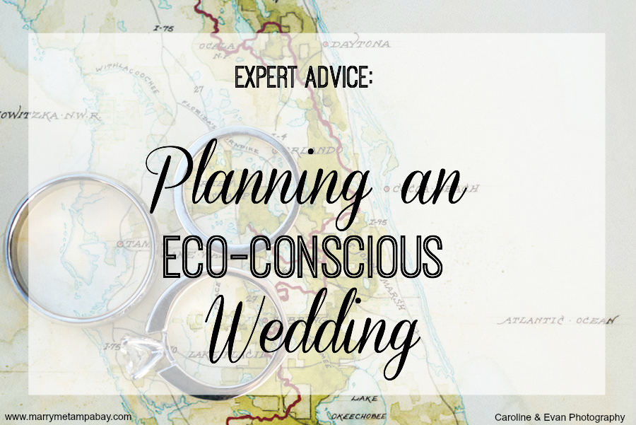Tampa Bay Wedding Expert Advice, Planning an Eco-Conscious Wedding