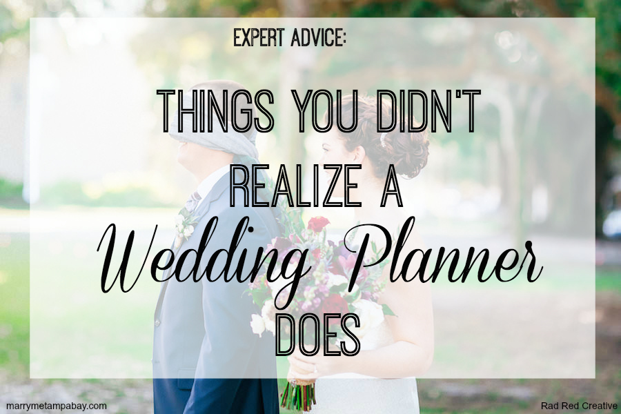 Expert Wedding Planning Advice, Things You Didn't Realize a Wedding Planner Does