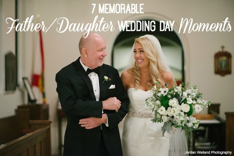 Memorable Father Daughter Wedding Moments