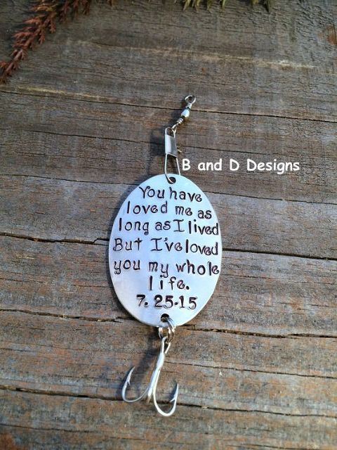 "Father of the Bride Personalized Fishing Lure ""You Have Loved Me As Long As I Lived But I've Loved You My Whole Life"" 