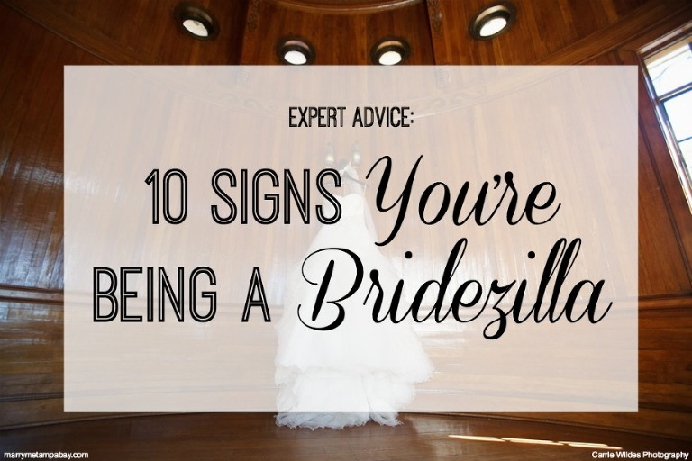10 Signs You're Being a Bridezilla | Wedding Planning Advice