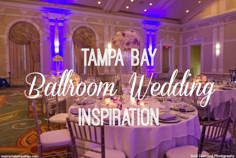 Tampa Bay Wedding Venue Ballroom Inspiration