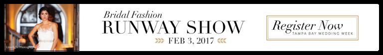 Tampa Bay Wedding Week Bridal Fashion Runway Show | February 3, 2017