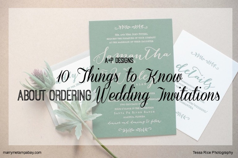 Expert Wedding Planning Advice: 10 Things to Know About Ordering Wedding Invitations | Tampa Bay Custom Wedding Invitation & Stationery Designer A + P Designs | AP Designs