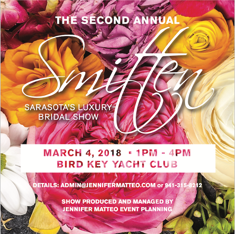Smitten: A Bridal Show by Jennifer Matteo, Sarasota Bridal Show March 4, 2018