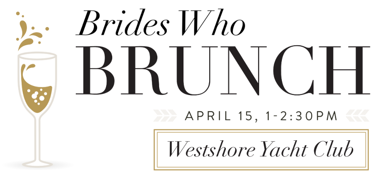 Brides Who Brunch Tampa Bay Bridal Wedding Planning Show - Sunday, April 15, 2018