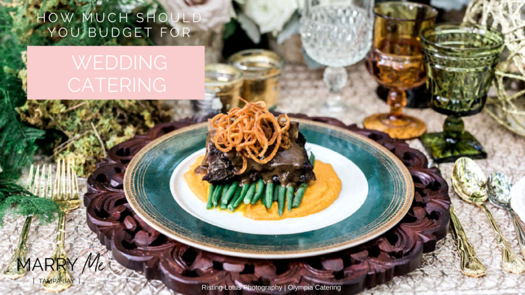 Wedding Planning Advice | How Much Should You Budget for Wedding Catering | Best Tampa Bay Wedding Caterer