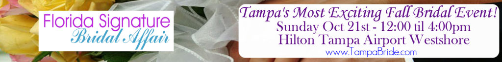 Florida Signature Bridal Affair | Tampa Wedding Show October 21st, 2018