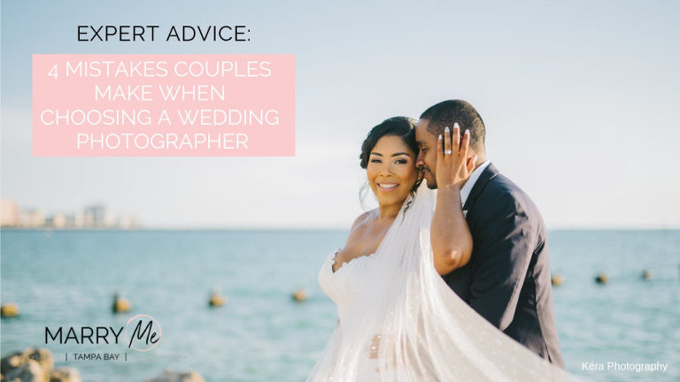 Wedding Planning Advice | 4 Mistakes Couples Make When Choosing a Tampa Bay Wedding Photographer