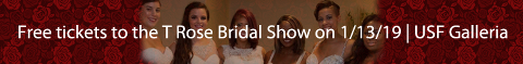 Free tickets to the T Rose Bridal Show | Tampa Wedding Show January, 13, 2019