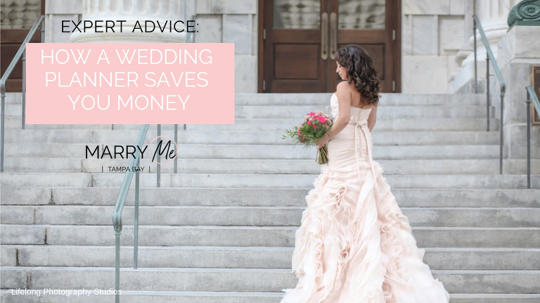 Expert Advice: How a Wedding Planner Saves You Money | Advice from Tampa Bay's Best Wedding Planners