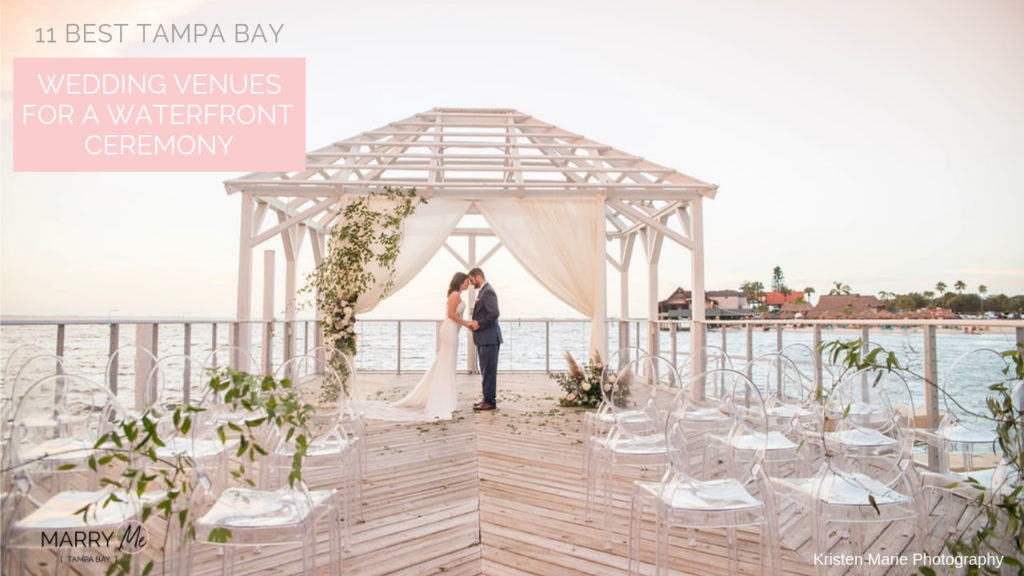 11 Best Tampa Bay Wedding Venues for a Waterfront Ceremony