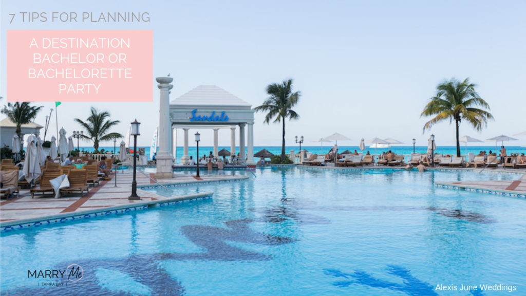 7 Tips for Planning a Destination Bachelor or Bachelorette Party | Tampa Bay Honeymoon Travel Agent Be the Tourist