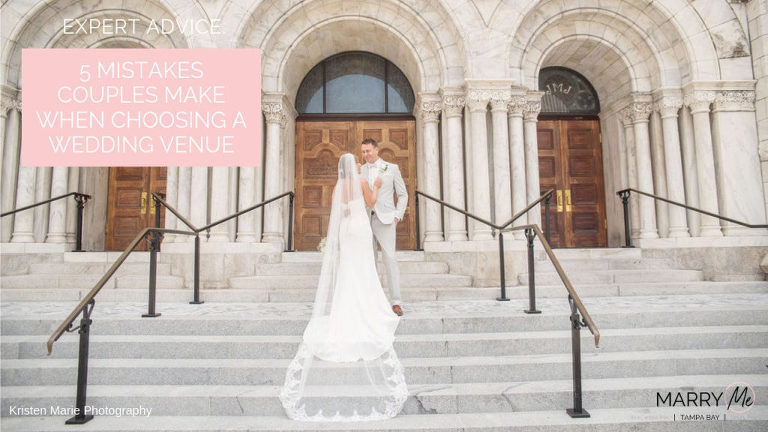 Expert Advice: 5 Mistakes Couples Make When Choosing a Tampa Bay Wedding Venue