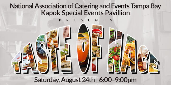 Taste of NACE Tampa Bay Bridal Show Catering Event   Saturday, August 24, 2019