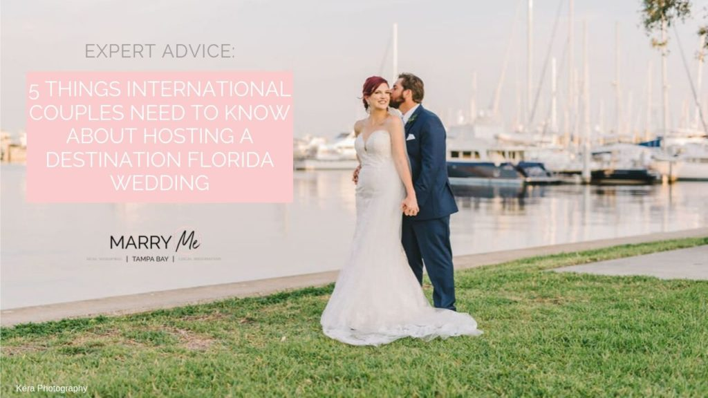 Wedding Planning Advice: 5 Things International Couples Need to Know About Hosting a Destination Florida Wedding