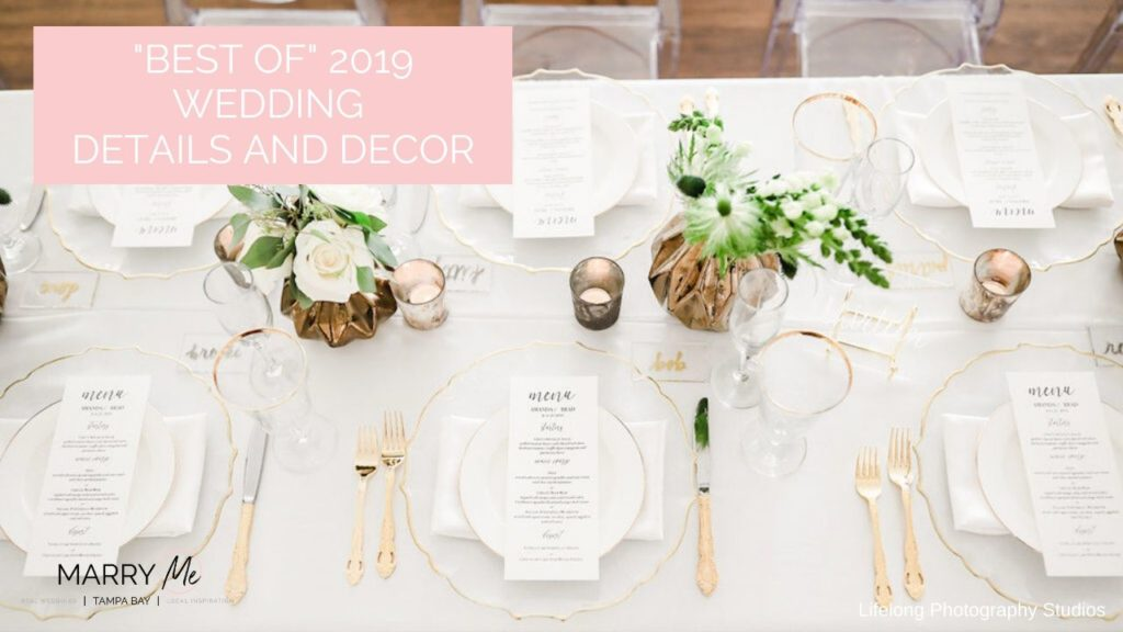 Best of 2019 Wedding Details, Flowers and Decor | Tampa Bay Wedding Inspiration
