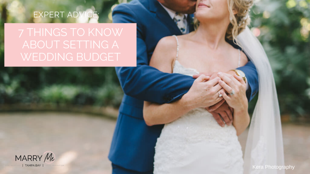 7 Things to Know About Setting a Wedding Budget | Wedding Planning Advice