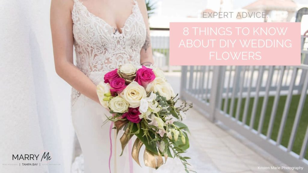 Expert Advice: 8 Things to Know About DIY Wedding Flowers | Brides and Blooms Wholesale Tampa Bay Wedding Florist