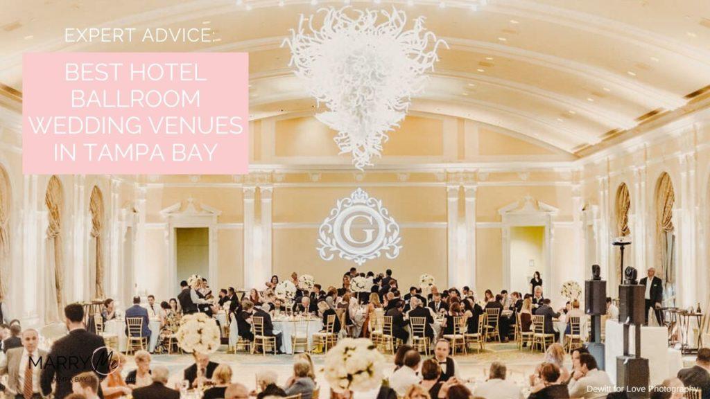 Best Hotel Ballroom Wedding Venues in Tampa Bay