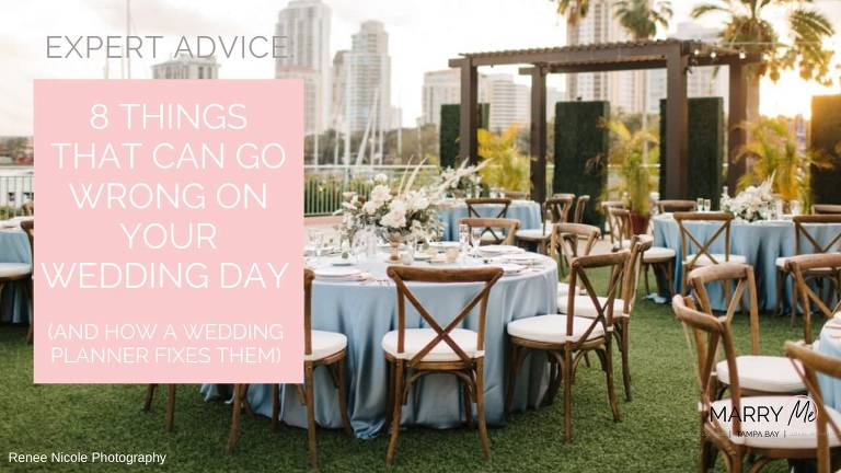 Wedding Planning Advice: Things That Can Go Wrong on Your Wedding Day (And How a Wedding Planner Fixes Them)