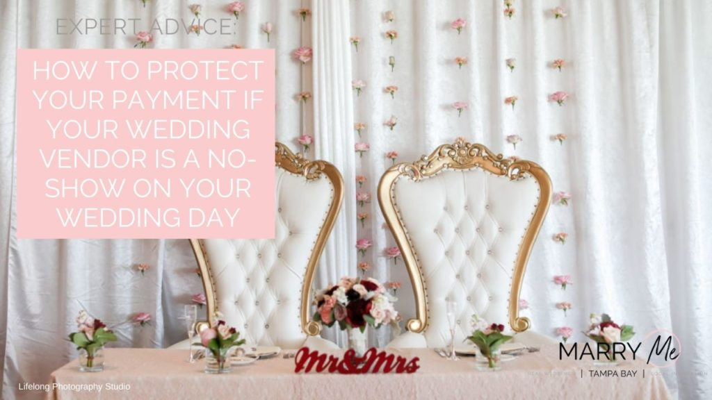 Wedding Planning Advice: How to Protect Your Payment if Your Wedding Vendor is a No-Show on your Wedding Day | Wedding Protector Plan Insurance