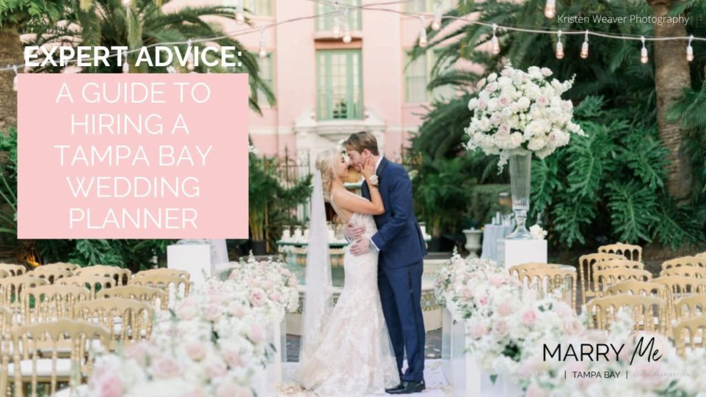 Wedding Planning Advice: A Guide to Hiring the Best Tampa Bay Wedding Planner